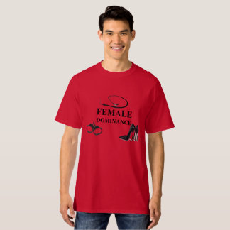 FEMALE DOMINANCE T-Shirt