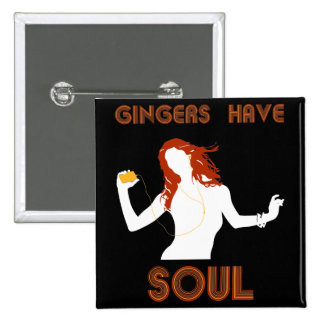 Female Gingers have Soul Pinback Button
