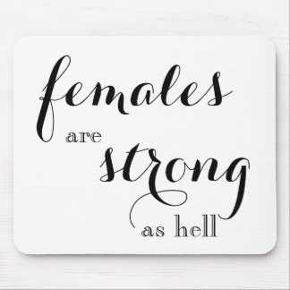 Females are Strong Mouse Pad