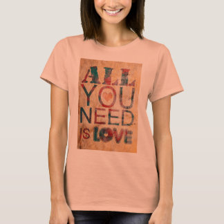 """Feminine t-shirt """"All you need IS love """""""
