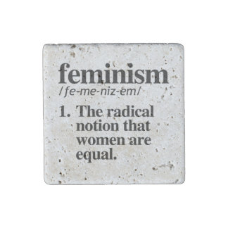 Feminism Definition - Women are Equal Stone Magnet
