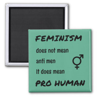 Feminism pro human quote inspirational magnet