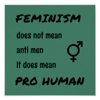 Feminism pro human slogan poster