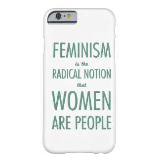 Feminism: The Radical Notion that Women are People Barely There iPhone 6 Case