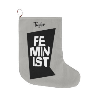 Feminist women female girl me too equal woman large christmas stocking