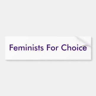 Feminists For Choice Bumper Sticker