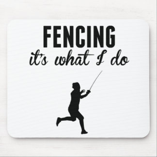Fencing It's What I Do Mousepads