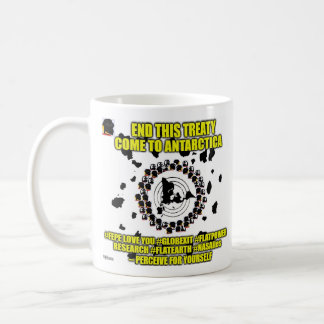 FEPE END THIS TREATY, COME TO ANTARCTICA COFFEE MUG