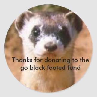 ferret12, Thanks for donating to the go black f... Round Sticker