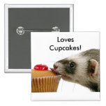 Ferrets Love Cupcakes Pin