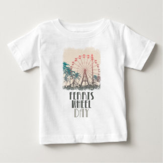 Ferris Wheel Day - Appreciation Day Baby T-Shirt