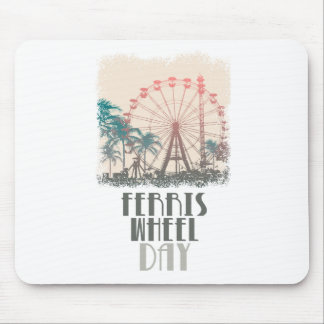 Ferris Wheel Day - Appreciation Day Mouse Pad