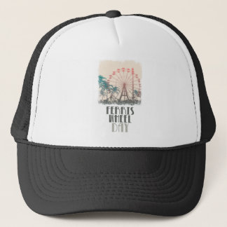 Ferris Wheel Day - Appreciation Day Trucker Hat