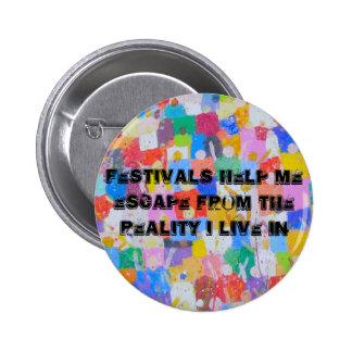 Festivals help me escape - button badge