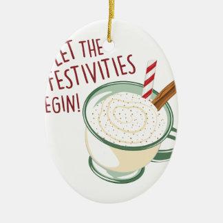 Festivities Begin Ceramic Ornament