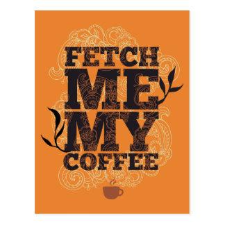 Fetch Me My Coffee (Coffee Lovers) Coffee Drinkers Postcard