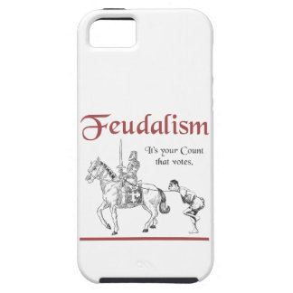 Feudalism - It's your Count that votes iPhone 5 Case