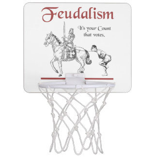 Feudalism - It's your Count that votes Mini Basketball Hoop