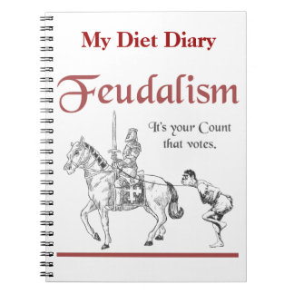 Feudalism - It's your Count that votes Spiral Notebook