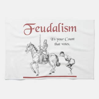 Feudalism - It's your Count that votes Tea Towel