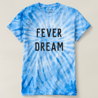 FEVER DREAM T-Shirt
