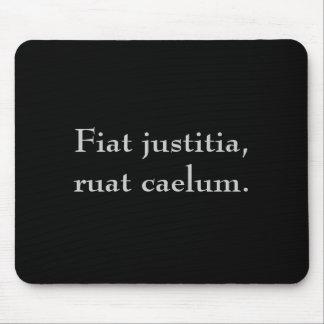 Fiat justitia, ruat caelum. mouse pad