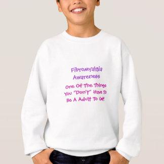"Fibromyalgia Awareness, One Of The ThingsYou ""D... Sweatshirt"