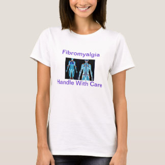 Fibromyalgia - Handle With Care T-Shirt