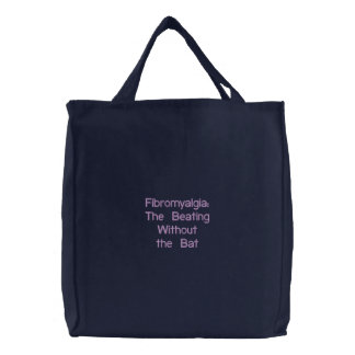 Fibromyalgia: The Beating Without the Bat Embroidered Tote Bag