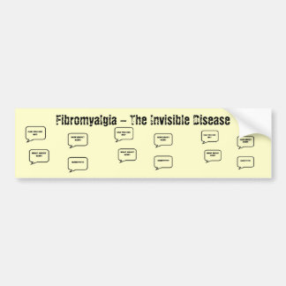 Fibromyalgia - The Invisible Disease Bumper Sticker