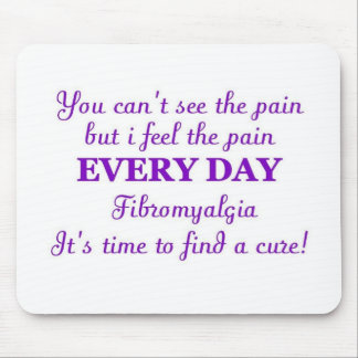 Fibromyalgia - time for a cure mouse pad