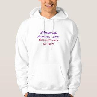 FibromyalgiaAwareness~24/7!, Because Its PainIs... Hoodie