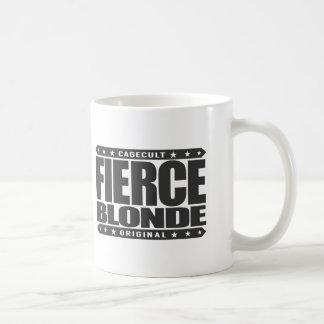 FIERCE BLONDE - Fearless Warrior, Savage Man Tamer Basic White Mug