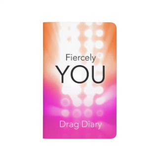 Fiercely You Drag Diary Journal