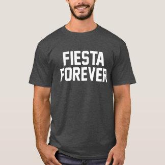 Fiesta Forever. T-Shirt