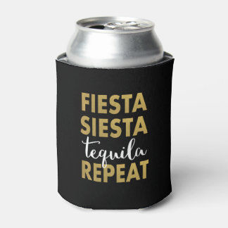 Fiesta Siesta Tequila Repeat Party Coozie