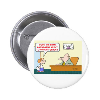 fifth amendment report cards 6 cm round badge
