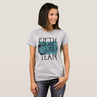 Fifth Grade Team Teacher T-shirt