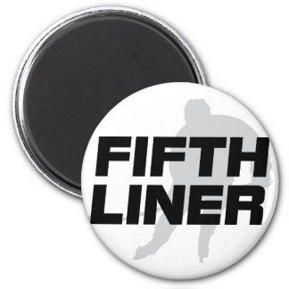 Fifth Liner Magnet