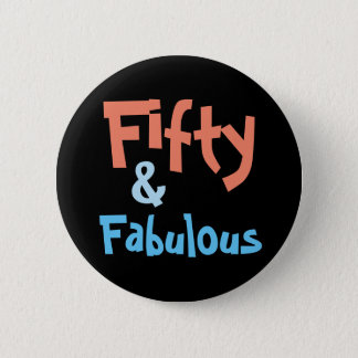 Fifty and Fabulous 50th Birthday Button