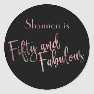 Fifty and Fabulous Rose Gold on Black Birthday Classic Round Sticker