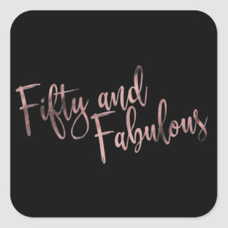 Fifty and Fabulous Rose Gold on Black Birthday Square Sticker