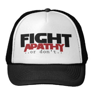 Fight Apathy or don t humor Mesh Hat