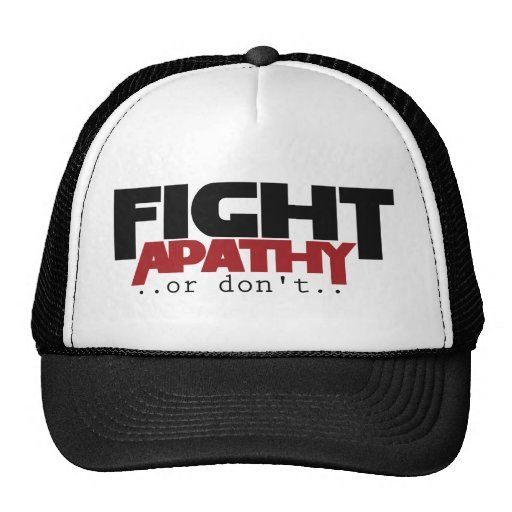 Fight Apathy or don't humor Mesh Hat