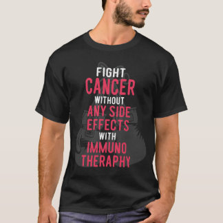FIGHT CANCER WITH IMMUNOTHERAPHY T-Shirt