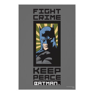 Fight Crime - Keep Peace - Batman Poster