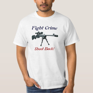 Fight crime Shoot back T-Shirt