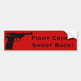 Fight Crime Shoot Back with Pistol Bumper Stickers