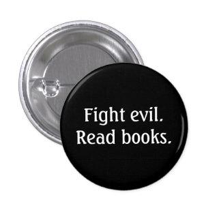 Fight evil. Read books. Button