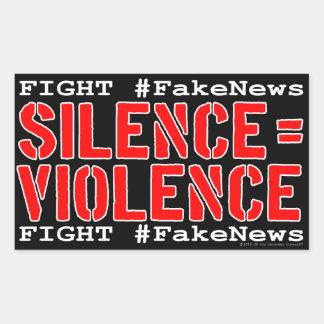 Fight #FakeNews: Silence Equals Violence Rectangular Sticker